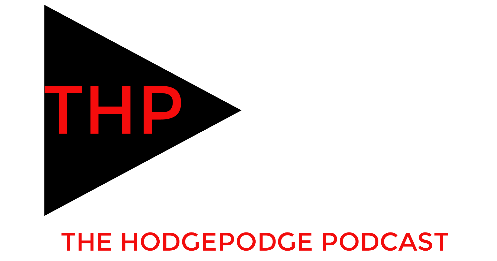 Podcasts – The Hodgepodge Podcast